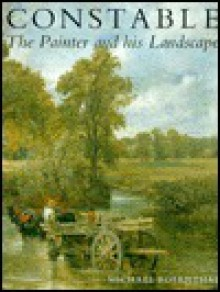 Constable: The Painter and His Landscape - Michael Rosenthal