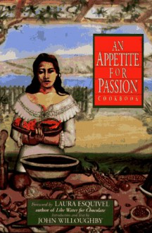 An Appetite for Passion Cookbook - John Willoughby, Ivana Lowell, Lisa Fine, Laura Esquivel, Ann Swain Catering