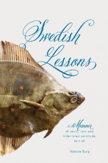 Swedish Lessons: A memoir of sects, love & indentured servitude. Sort of. - Natalie Burg