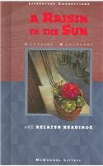 A Raisin In The Sun: And Related Readings - Lorraine Hansberry