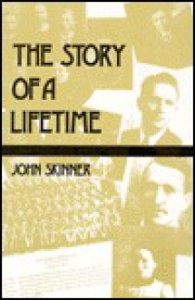 The Story Of A Lifetime - John Skinner