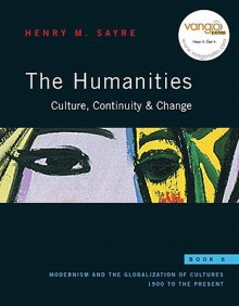The Humanities, Book 6: Culture, Continuity, & Change [With Myhumanitieskit] - Henry Sayre