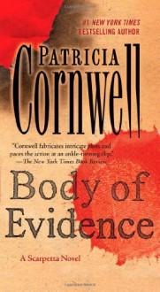 Body of Evidence: A Scarpetta Novel - Patricia Cornwell