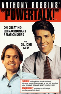 PowerTalk!: On Creating Extraordinary Relationships (Powertalk!) - John Gray, Anthony Robbins