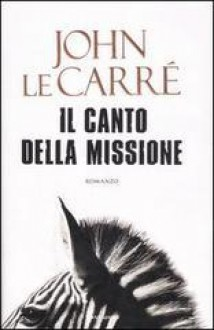 Il canto della missione - John le Carré, S. Bertola