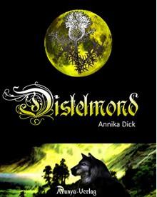 DISTELMOND - Annika Dick