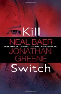 Kill Switch - Neal Baer, Jonathan Greene