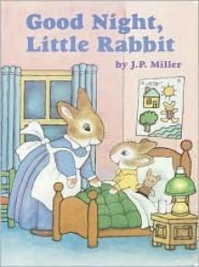 Good Night, Little Rabbit (Great Big Board Books) - J.P. Miller