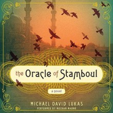 The Oracle of Stamboul: A Novel (Audio) - Michael David Lukas, Mozhan Marno