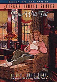 Time Will Tell (Sierra Jensen series) - Robin Jones Gunn