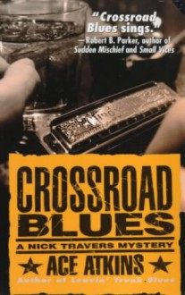 Crossroad Blues (Nick Travers Mysteries) - Ace Atkins