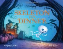 Skeleton for Dinner - Margery Cuyler, Will Terry