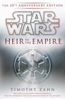 Heir to the Empire: The 20th Anniversary Edition - Timothy Zahn
