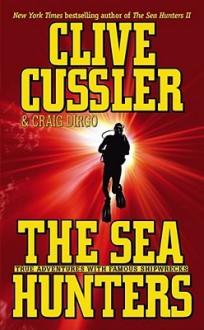 The Sea Hunters - Clive Cussler, Craig Dirgo
