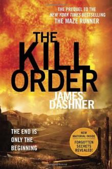 The Kill Order (Maze Runner Prequel) - James Dashner