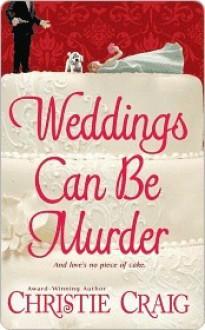 Weddings Can Be Murder - Christie Craig