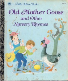 Old Mother Goose and other nursery rhymes (A Little golden book) - Alice and Martin Provensen, Martin Provensen