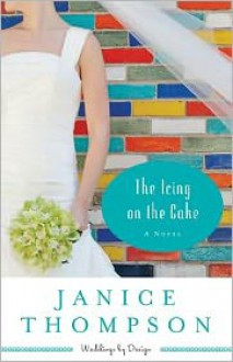 The Icing on the Cake - Janice Thompson