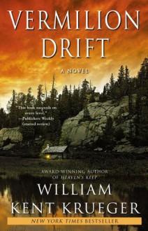Vermilion Drift (Cork O'Connor, #10) - William Kent Krueger