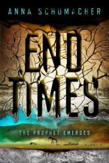 End Times - Anna Schumacher