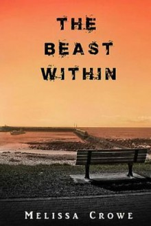The Beast Within - Melissa Crowe