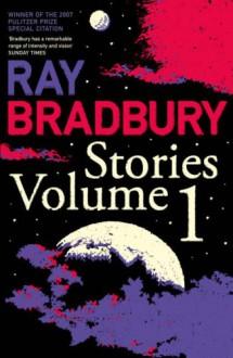 Stories Volume 1 - Ray Bradbury