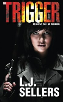 The Trigger - L.J. Sellers