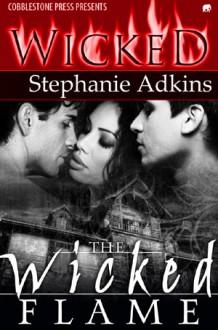 The Wicked Flame - Stephanie Adkins