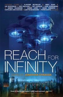 Reach for Infinity - Jonathan Strahan, Alastair Reynolds, Greg Egan, Ken MacLeod