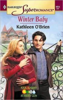 Winter Baby (Four Seasons In Firefly Glen) - Kathleen O'Brien