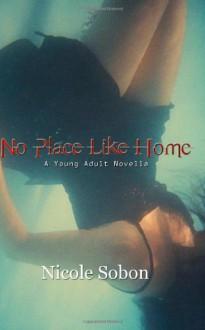 No Place Like Home - Nicole Sobon