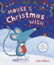 Mouse's Christmas Wish - Judi Abbot