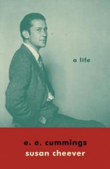 e. e. cummings: A Life - Susan Cheever