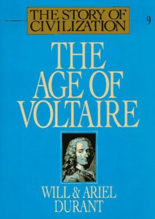 The Age of Voltaire - Will Durant,Ariel Durant