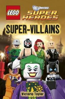 LEGO® DC Super Heroes Super Villains (DK Readers Level 2) - Victoria Taylor, Jo Casey