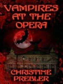 Vampires at the Opera - Christine Prebler