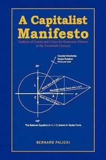 A Capitalist Manifesto - Bernard Palicki