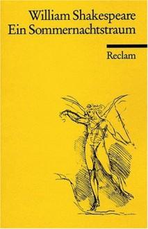 Ein Sommernachtstraum (Reclam Universal-Bibliothek, Nr. 73) - William Shakespeare