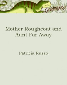 Mother Roughcoat and Aunt Far Away - Patricia Russo