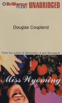 Miss Wyoming - Douglas Coupland, Sharon Williams and Aaron Fryc