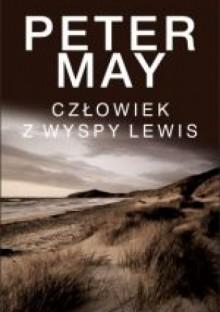 Człowiek z wyspy Lewis - Peter May
