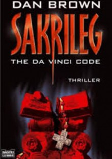 Sakrileg - The Da Vinci Code - Dan Brown