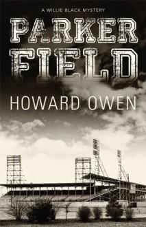 Parker Field - Howard Owen