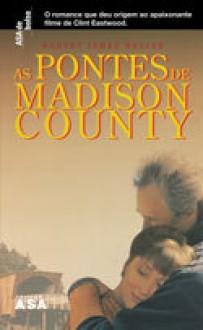 As Pontes de Madison County (Capa Mole) - Robert James Waller