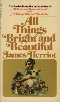 All Things Bright And Beautiful - James Herriot