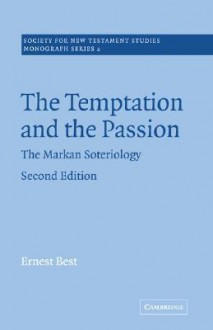The Temptation and the Passion: The Markan Soteriology - Ernest Best, John Court