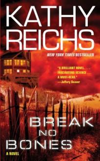 Break No Bones - Kathy Reichs