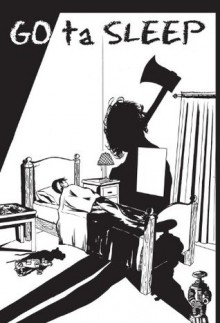 Go Ta Sleep - Dustin LaValley, Jason Miller, Cory Galusha, Don Kunkel