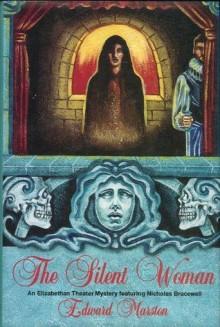 The Silent Woman - Edward Marston