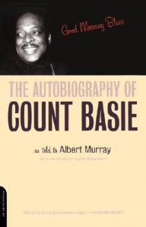 Good Morning Blues: The Autobiography Of Count Basie - Count Basie, Count Basie